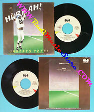 LP 45 7'' UMBERTO TOZZI Hurrah! 1984 italy CGD 10557 no*cd mc dvd