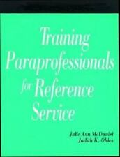 Training Paraprofessionals for Reference Service: A How-To-Do-It Manua-ExLibrary