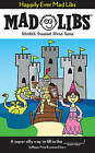 Happily Ever Mad Libs by Roger Price (Paperback / softback)