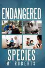 Endangered Species by M' Roberts 9781449009793 Paperback 2009