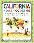California Home Cooking: American Cooking in the California Style by Michele Anna Jordan (Paperback, 1997)