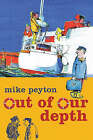 Out of Our Depth by Mike Peyton (Paperback, 2009)