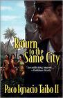 Return to the Same City by Paco Ignacio Taibo (Paperback, 2010)