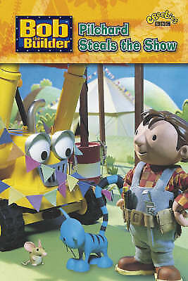 """1 of 1 - """"VERY GOOD"""" Bob the Builder: Pilchard Steals the Show, , Book"""