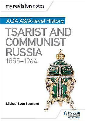 My Revision Notes: AQA AS/A-level History: Tsarist and Communist Russia, 1855-19