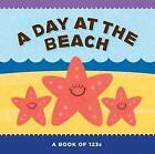 A Day at the Beach: A Book of 123s by Flash Kids Editors (Board book, 2016)
