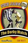 The Jags: The Derby Match by Tom Watt (Paperback, 2009)