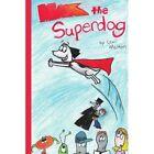 Max The Superdog 9781434388681 by Lexi Melton Book