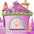 The Pig Princess by Angela Muse (Paperback / softback, 2012)