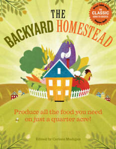 The Backyard Homestead: Produce all the food you need on just a q - VERY GOOD