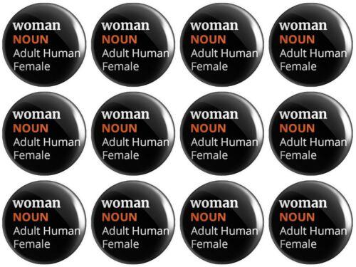 12 x Woman Noun Definition BUTTON PIN BADGES 25mm 1 INCHAdult Human Female v2