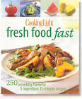 Fresh Food Fast: 250 Incredibly Flavorful 5-Ingredient 15 Minute Recipes by Cooking Light Magazine (Paperback, 2009)