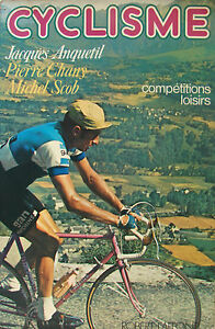 CYCLISME-COMPETITIONS-LOISIRS-JACQUES-ANQUETIL-PIERRE-CHANY-MICHEL-SCOB