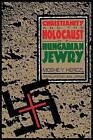Christianity and the Holocaust of Hungarian Jewry by Moshe Y. Herczl (Paperback, 1995)