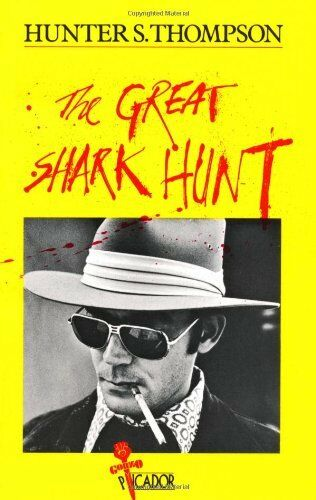 1 of 1 - The Great Shark Hunt: Strange Tales from a ... by Thompson, Hunter S. 0330261177