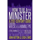 How to be a Minister by John Hutton, Leigh Lewis (Hardback, 2014)