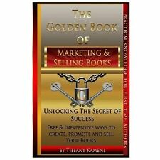 The Golden Book of Marketing and Selling Books by Tiffany Buckner-Kameni...