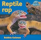 Reptile Rap by Bobbie Kalman (Paperback, 2010)