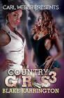 Country Girls 3: Carl Weber Presents by Blake Karrington (Paperback, 2016)