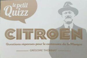 Glorieux Le Petit Quizz CitroËn Pour Le Centenaire De La Marque - Neuf 100 Ans 123 Pages