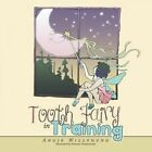 Tooth Fairy in Training by Angie Willyoung (Paperback / softback, 2015)