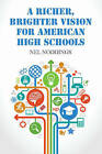 A Richer, Brighter Vision for American High Schools by Nel Noddings (Paperback, 2015)