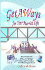 Getaways for Your Married Life: 25 Ways to Be Close by Deborah Rees (Paperback / softback, 2010)