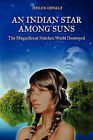 An Indian Star Among Suns: The Magnificent Natchez World Destroyed by Helen Oswalt (Paperback / softback, 2010)