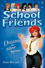 Dreams at Silver Spires by Ann Bryant (Paperback, 2010)