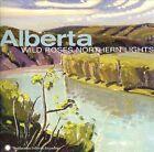 Alberta: Wild Roses, Northern Lights by Various Artists (CD, Jun-2006, Smithsonian Folkways Recordings)