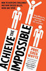 Achieve the Impossible by Greg Whyte (Paperback, 2015)