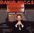 David Higgs At Riverside von David Higgs (2011)