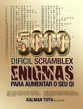 5000 Dificil Scramblex Enigmas para Aumentar o Seu QI by Kalman Toth M.A....
