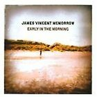 Early In The Morning, James Vincent Mcmorrow, Good CD