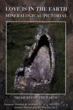 Love Is in the Earth - Mineralogical Pictorial: Treasures of the Earth