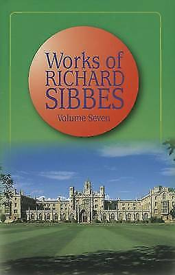 (Good)-The Works: v. 7: Vol 7 (Works of Richard Sibbes) (Hardcover)-Sibbes, Rich