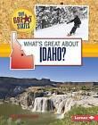 What's Great about Idaho? by Sherra G Edgar (Hardback, 2015)