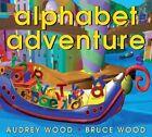 Alphabet Adventure 9780439080699 by Audrey Wood Hardback
