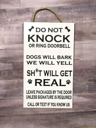 Sh*t Will get Real Dogs will Bark Wood Sign P168W Do not Knock or Ring Bell