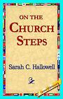 On the Church Steps by Sarah C Hallowell (Hardback, 2006)