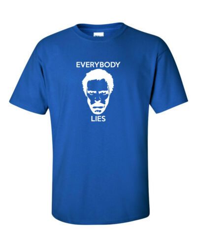 EVERYBODY LIES funny mens t shirt HOUSE MD DOCTOR humour joke gift
