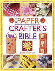 The Papercrafter's Bible by Elizabeth Moad (Paperback, 2004)