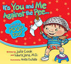 It's You and Me Against the Pee... and the Poop, Too! by Julia Cook, Laura Jana (Paperback / softback, 2011)