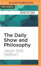 Blackwell Philosophy and Pop Culture: The Daily Show and Philosophy by Jason...