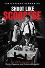 Shoot Like Scorsese: The Visual Secrets of Shock, Elegance, and Extreme Character by Christopher Kenworthy (Paperback, 2016)