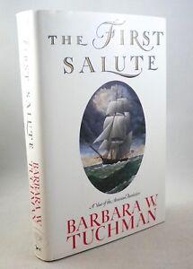 THE FIRST SALUTE - Barbara W Tuchman - 1st Edition - 1988 - American