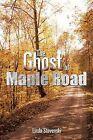 The Ghost of Maple Road by Linda Stevenski (Paperback / softback, 2013)