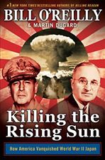 Killing the Rising Sun: How America Vanquished World War II Japan by Bill O'Reilly and Martin Dugard (Hardcover, 2016)