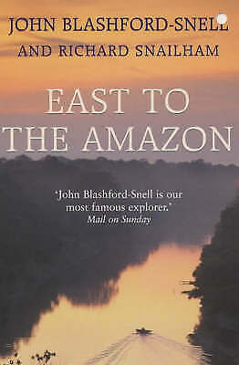 East to the Amazon: In Search of the Great Paititi and the Trade Routes of the A