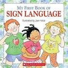 My First Book of Sign Language by Scholastic Inc. (Paperback / softback, 2004)